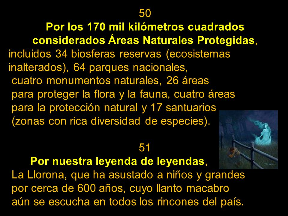 50 Por los 170 mil kilómetros cuadrados considerados Áreas Naturales Protegidas,