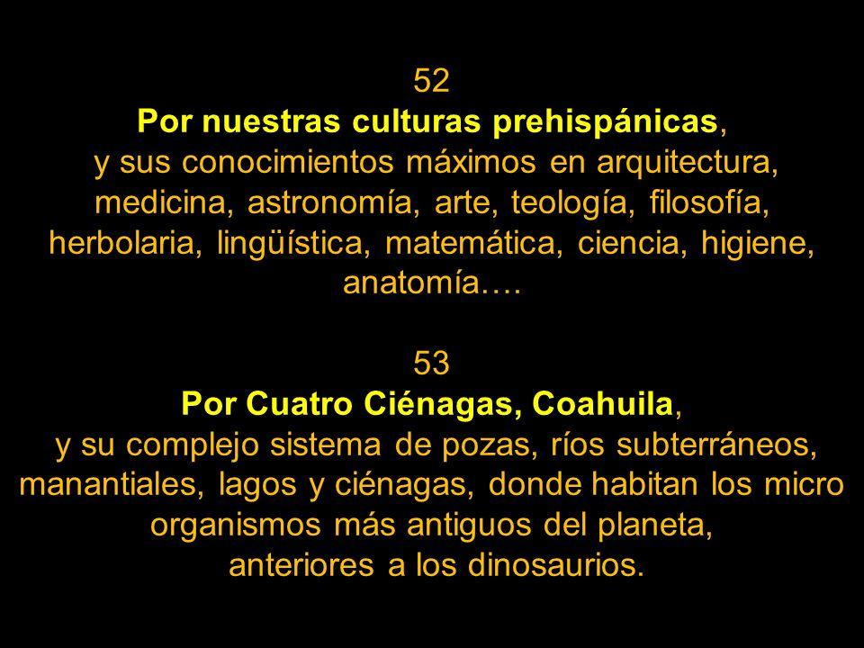 Por nuestras culturas prehispánicas,