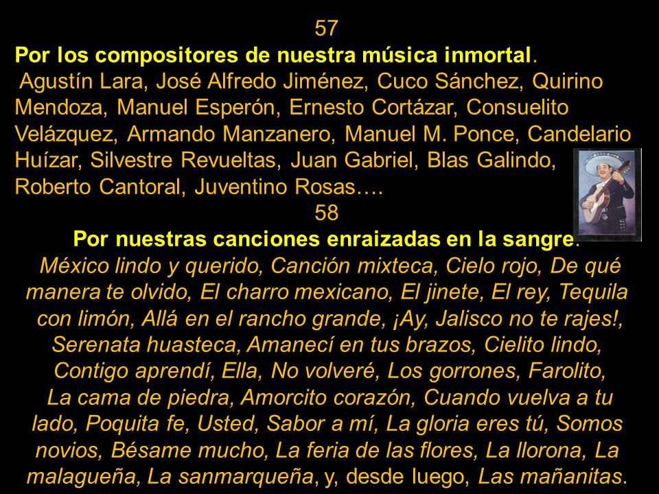Por los compositores de nuestra música inmortal.
