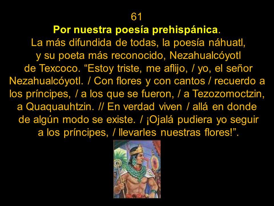 Por nuestra poesía prehispánica.