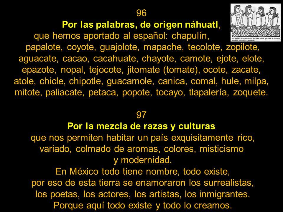 Por la mezcla de razas y culturas