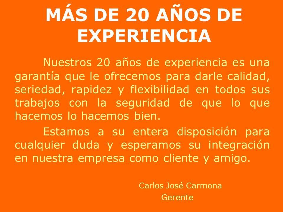 MÁS DE 20 AÑOS DE EXPERIENCIA