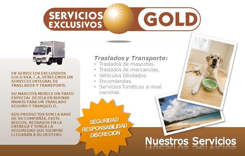Nuestros Servicios Traslados y Transporte: SEGURIDAD RESPONSABILIDAD
