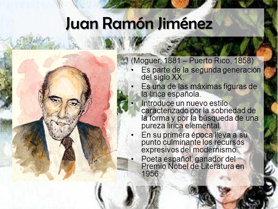 Juan Ramón Jiménez (Moguer, 1881 – Puerto Rico, 1858)