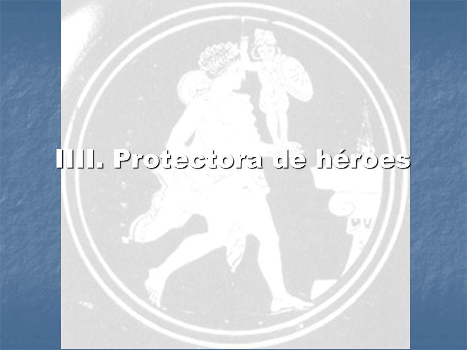 IIII. Protectora de héroes