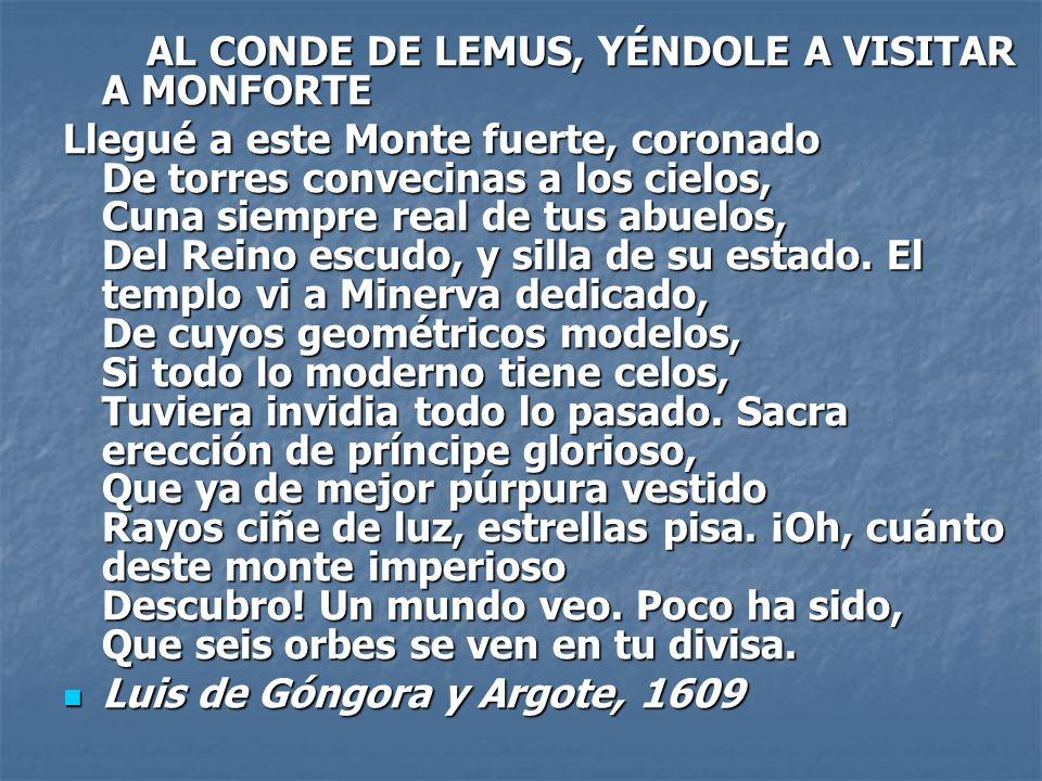 AL CONDE DE LEMUS, YÉNDOLE A VISITAR A MONFORTE