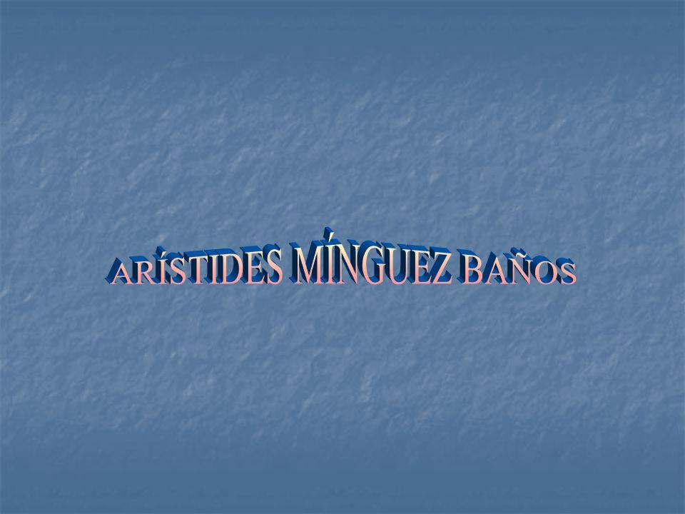 ARÍSTIDES MÍNGUEZ BAÑOS