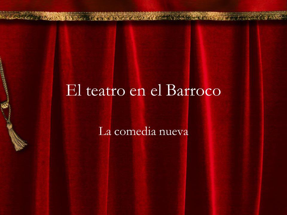 El teatro en el Barroco La comedia nueva