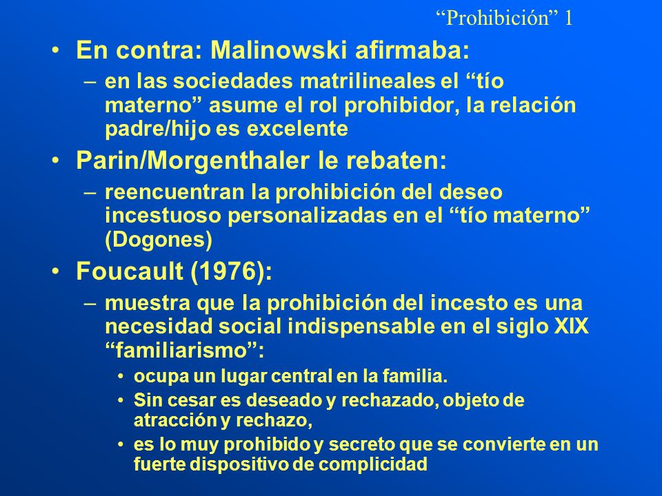 En contra: Malinowski afirmaba:
