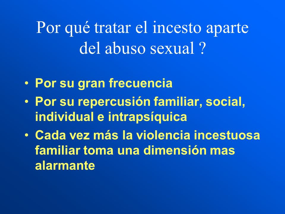 Por qué tratar el incesto aparte del abuso sexual