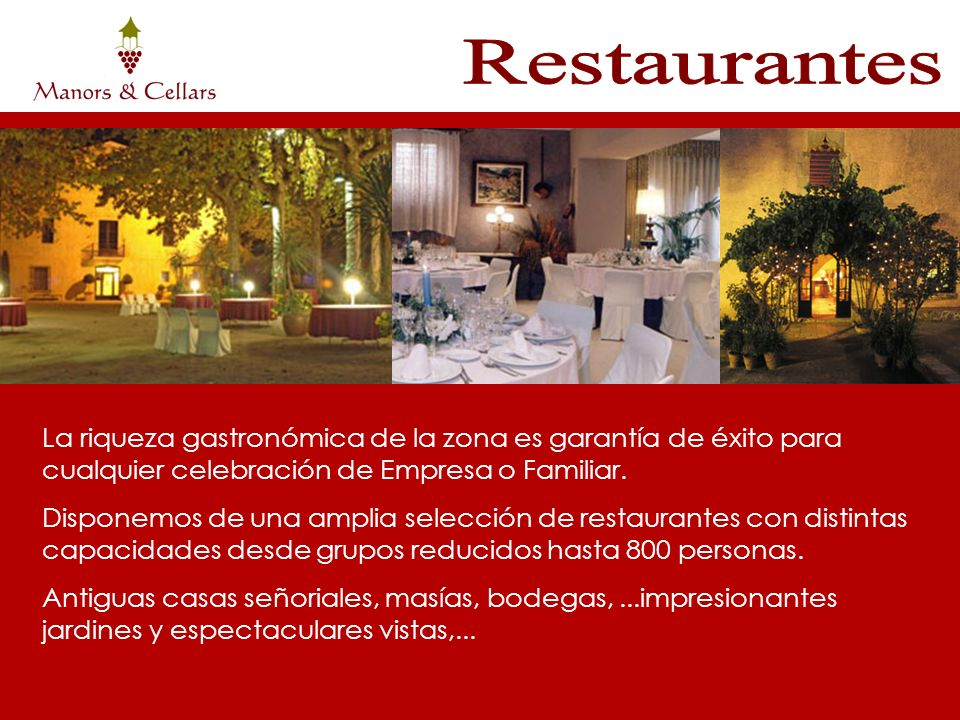 Restaurantes La riqueza gastronómica de la zona es garantía de éxito para cualquier celebración de Empresa o Familiar.