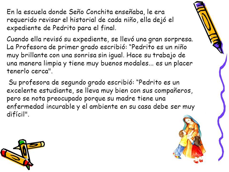 En la escuela donde Seño Conchita enseñaba, le era requerido revisar el historial de cada niño, ella dejó el expediente de Pedrito para el final.