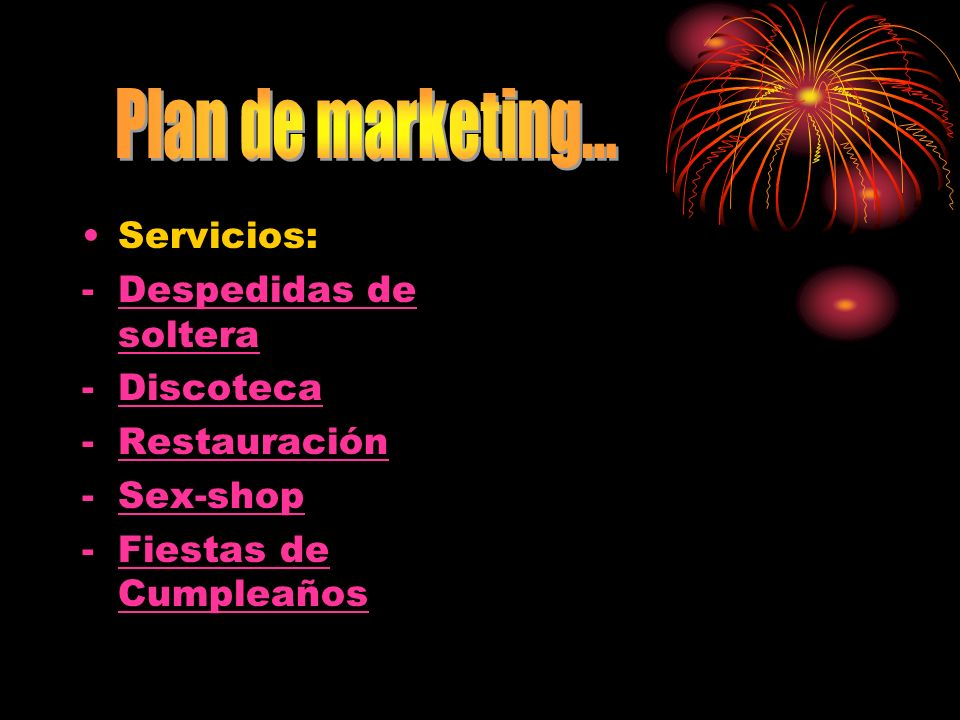 Plan de marketing... Servicios: Despedidas de soltera Discoteca