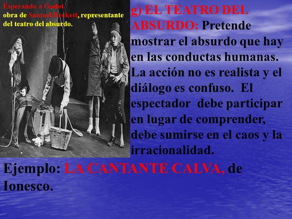 Ejemplo: LA CANTANTE CALVA, de Ionesco.