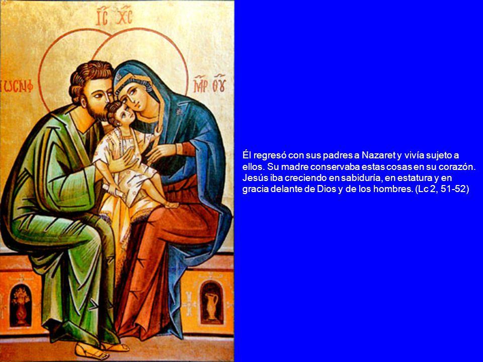 Él regresó con sus padres a Nazaret y vivía sujeto a ellos