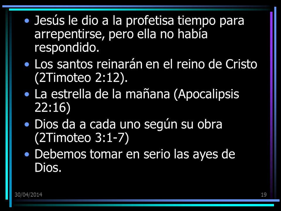 Los santos reinarán en el reino de Cristo (2Timoteo 2:12).