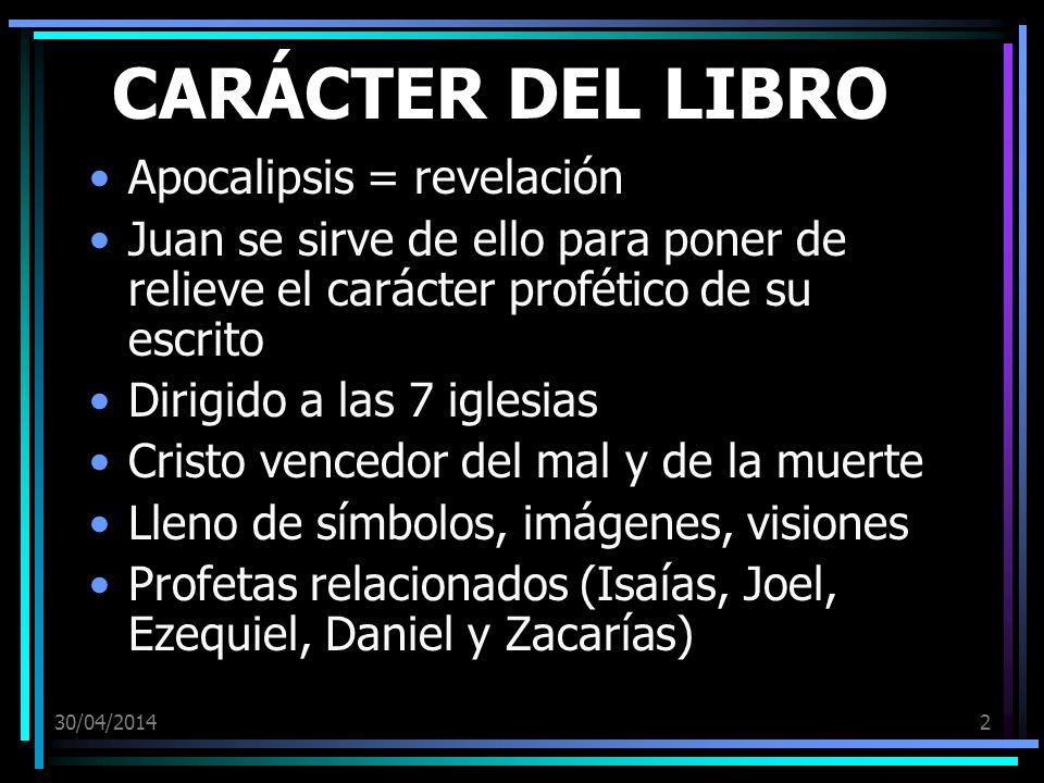 CARÁCTER DEL LIBRO Apocalipsis = revelación
