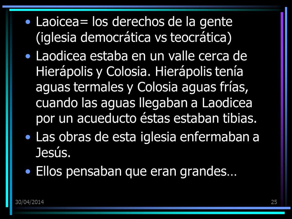 Laoicea= los derechos de la gente (iglesia democrática vs teocrática)
