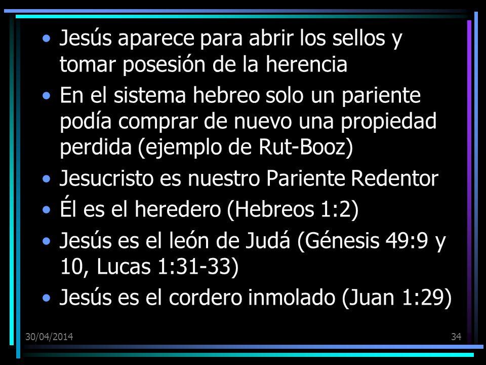 Jesús aparece para abrir los sellos y tomar posesión de la herencia