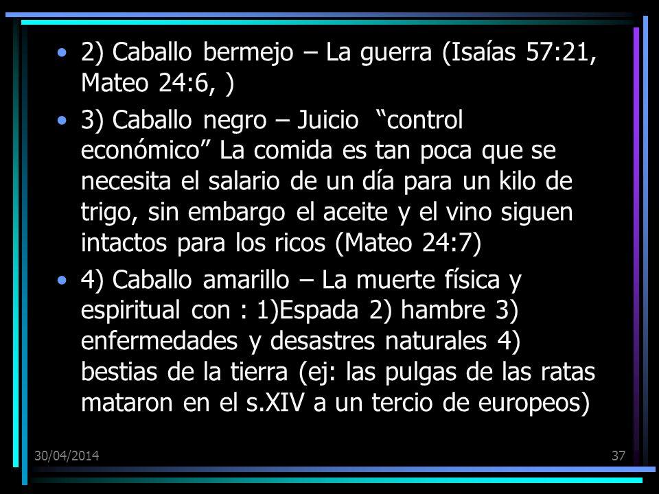 2) Caballo bermejo – La guerra (Isaías 57:21, Mateo 24:6, )