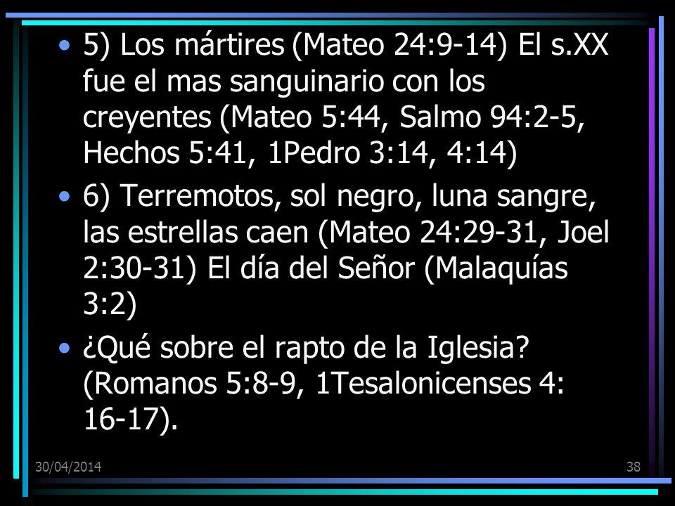 5) Los mártires (Mateo 24:9-14) El s