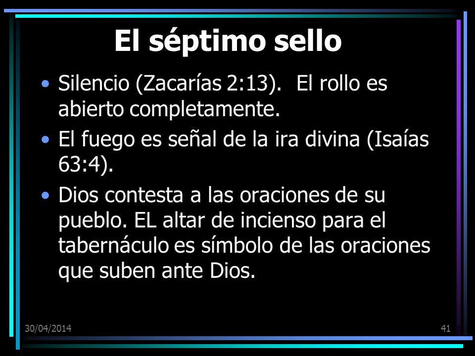 El séptimo sello Silencio (Zacarías 2:13). El rollo es abierto completamente. El fuego es señal de la ira divina (Isaías 63:4).