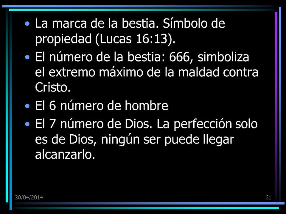 La marca de la bestia. Símbolo de propiedad (Lucas 16:13).