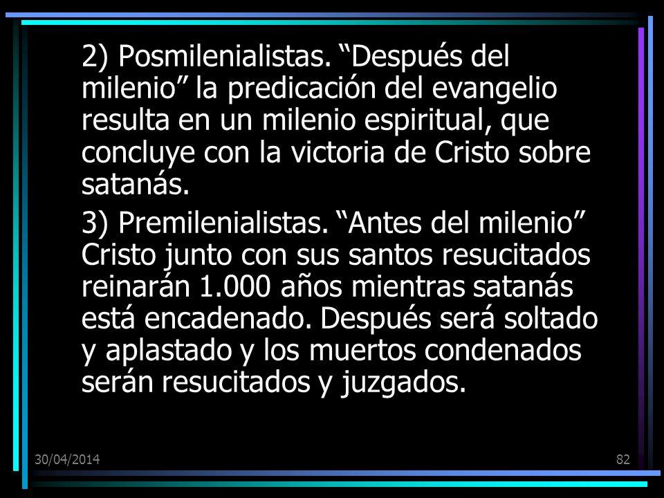 2) Posmilenialistas. Después del milenio la predicación del evangelio resulta en un milenio espiritual, que concluye con la victoria de Cristo sobre satanás.