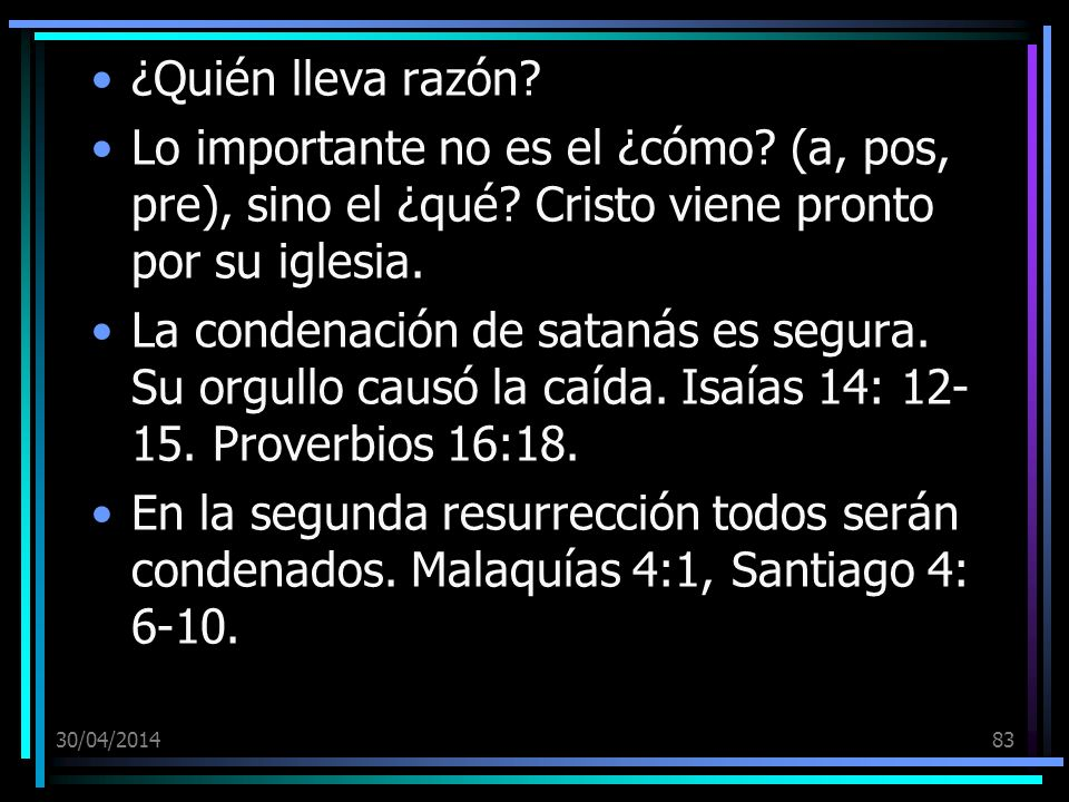 ¿Quién lleva razón Lo importante no es el ¿cómo (a, pos, pre), sino el ¿qué Cristo viene pronto por su iglesia.