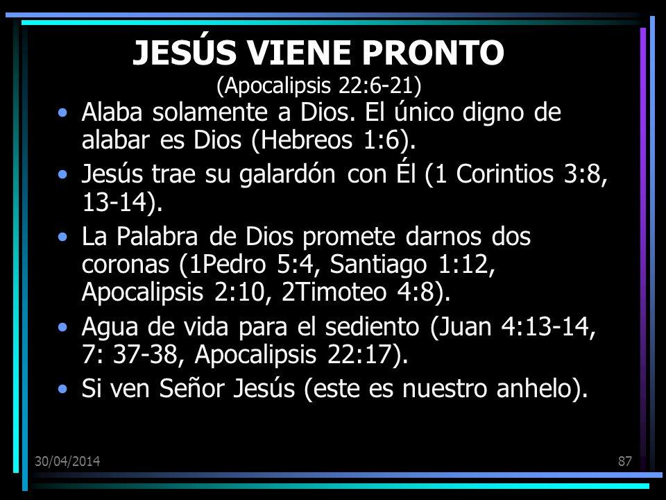 JESÚS VIENE PRONTO (Apocalipsis 22:6-21)