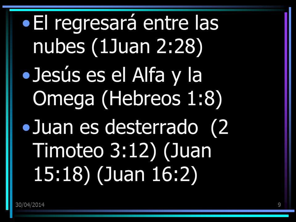 El regresará entre las nubes (1Juan 2:28)