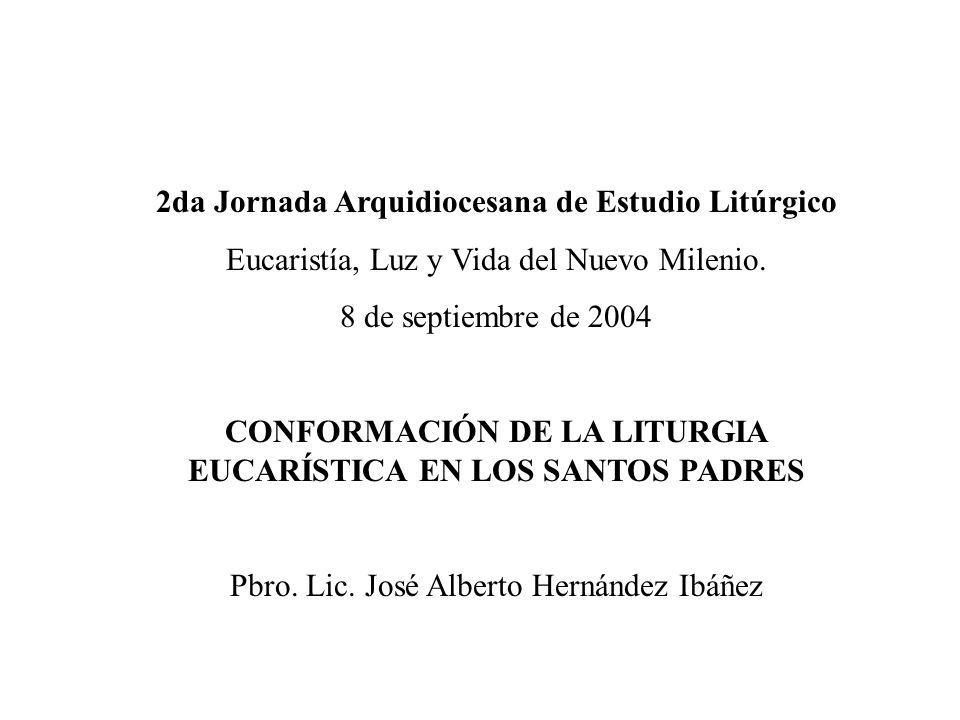 CONFORMACIÓN DE LA LITURGIA EUCARÍSTICA EN LOS SANTOS PADRES