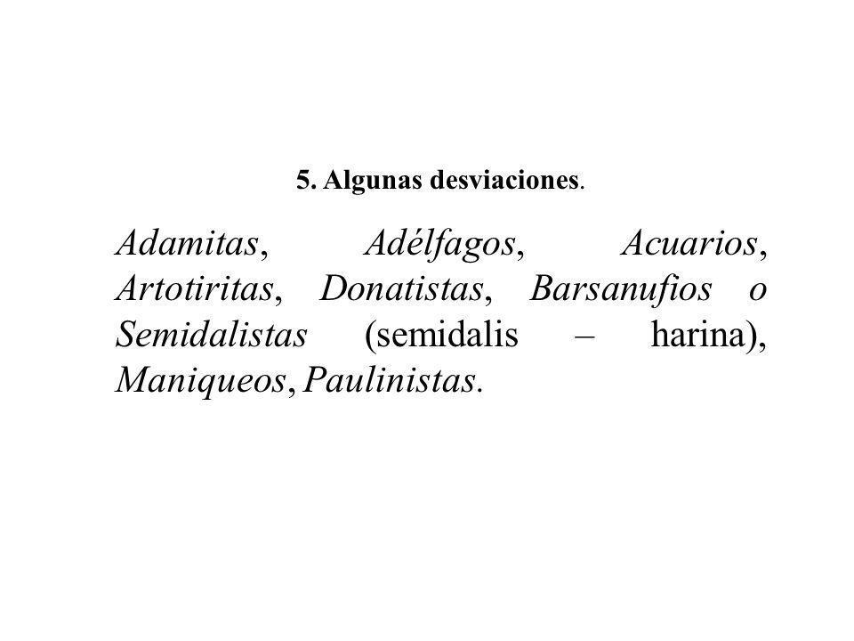 5. Algunas desviaciones.