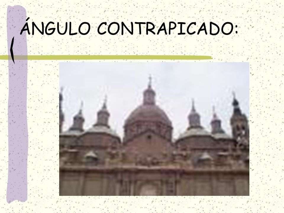 ÁNGULO CONTRAPICADO:
