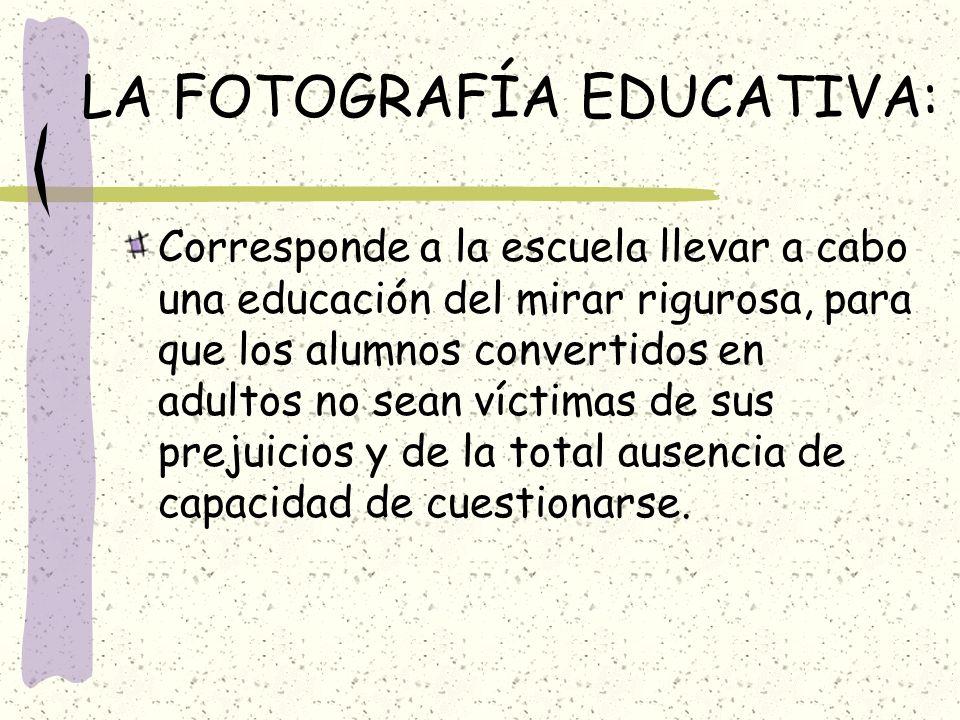 LA FOTOGRAFÍA EDUCATIVA: