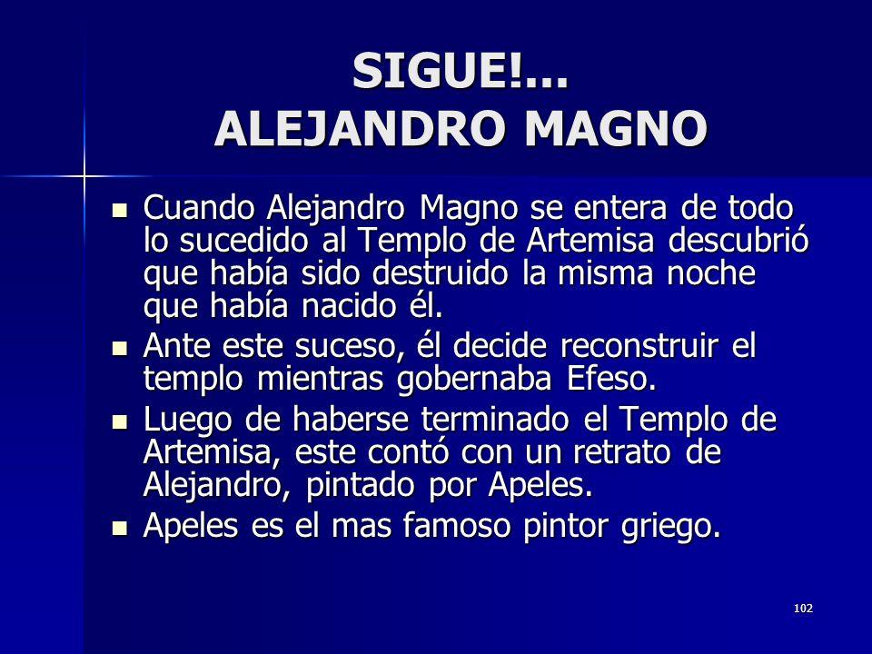 SIGUE!... ALEJANDRO MAGNO