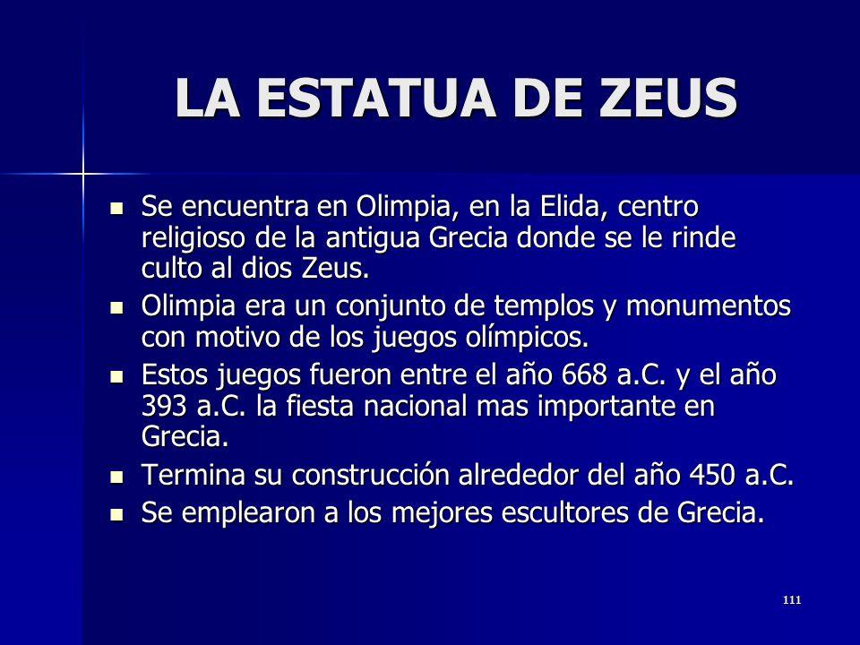 LA ESTATUA DE ZEUS Se encuentra en Olimpia, en la Elida, centro religioso de la antigua Grecia donde se le rinde culto al dios Zeus.
