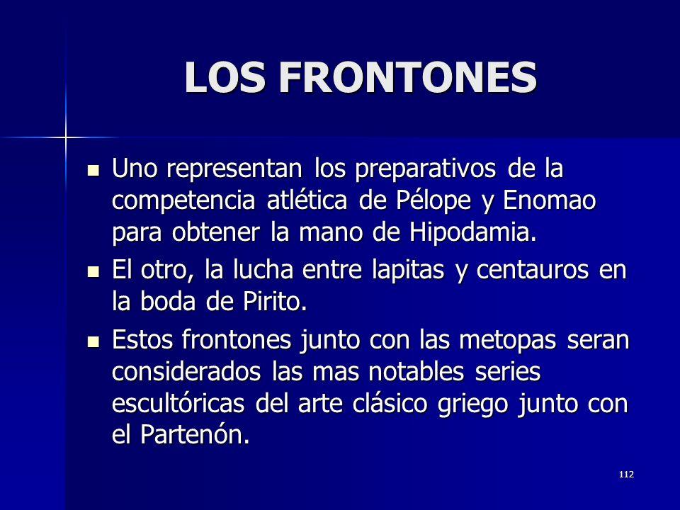 LOS FRONTONES Uno representan los preparativos de la competencia atlética de Pélope y Enomao para obtener la mano de Hipodamia.