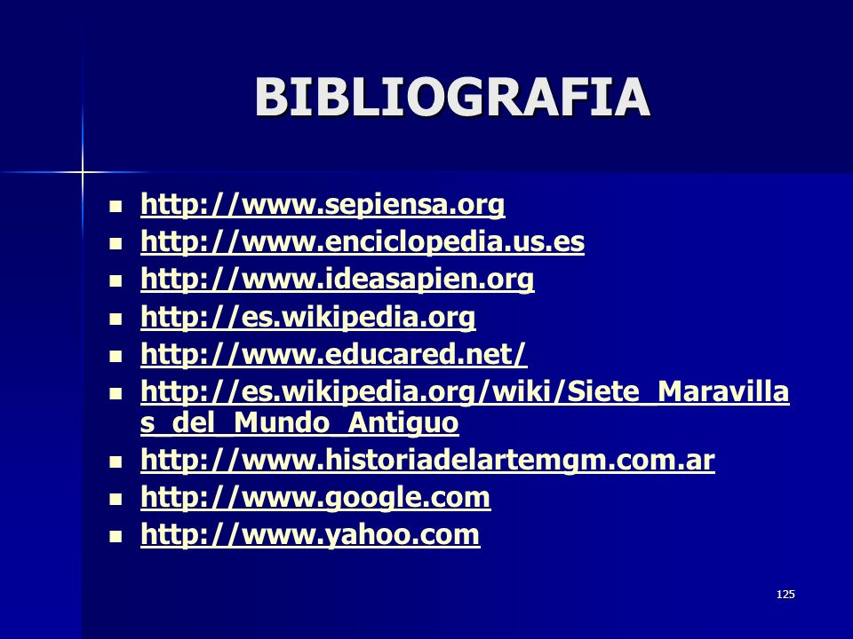 BIBLIOGRAFIA http://www.sepiensa.org http://www.enciclopedia.us.es