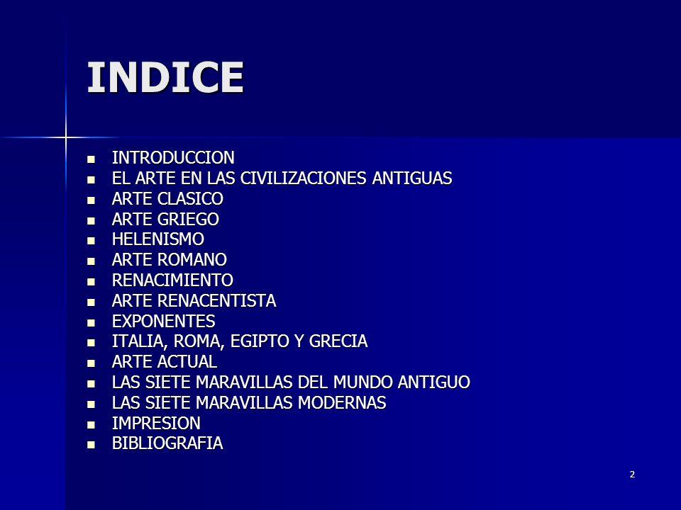 INDICE INTRODUCCION EL ARTE EN LAS CIVILIZACIONES ANTIGUAS