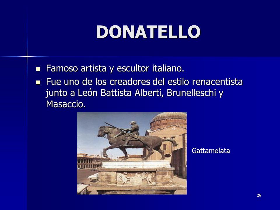 DONATELLO Famoso artista y escultor italiano.
