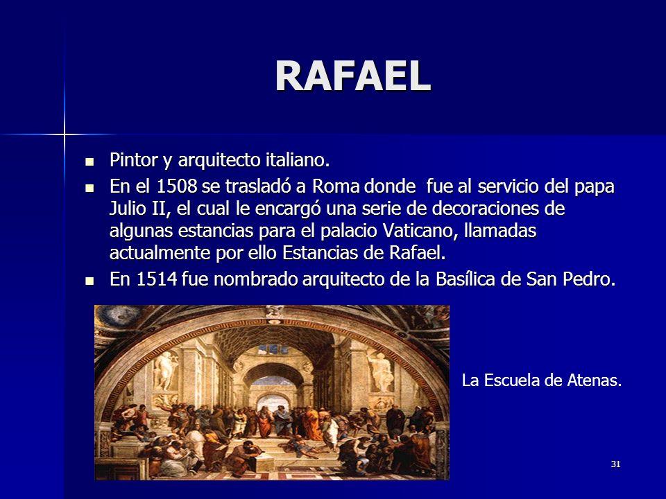 RAFAEL Pintor y arquitecto italiano.