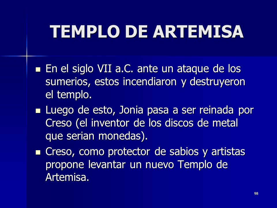 TEMPLO DE ARTEMISA En el siglo VII a.C. ante un ataque de los sumerios, estos incendiaron y destruyeron el templo.