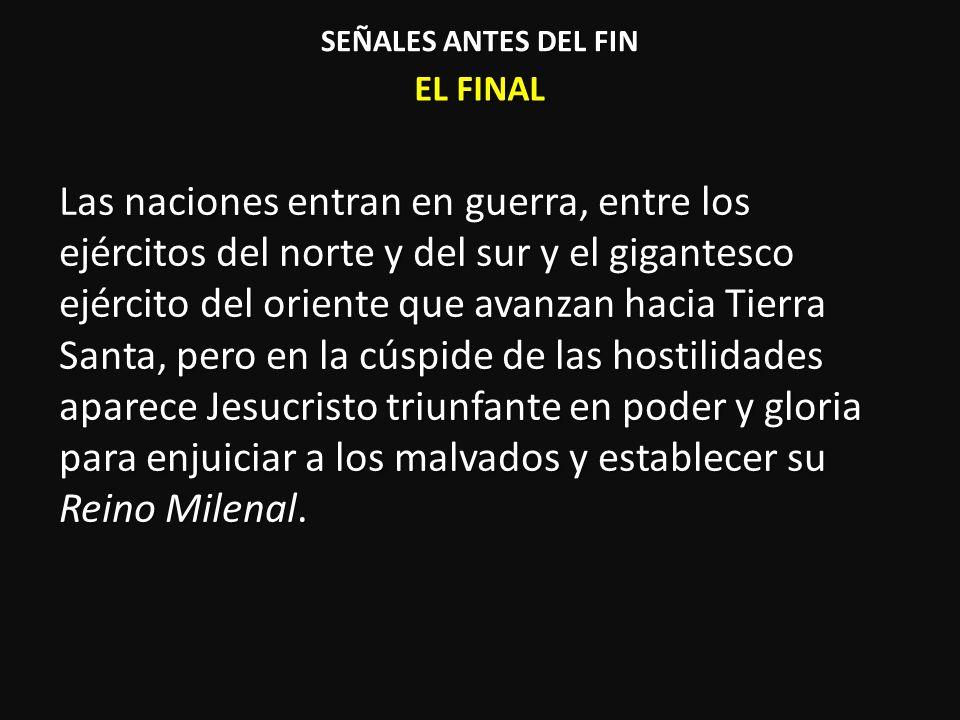SEÑALES ANTES DEL FIN EL FINAL.