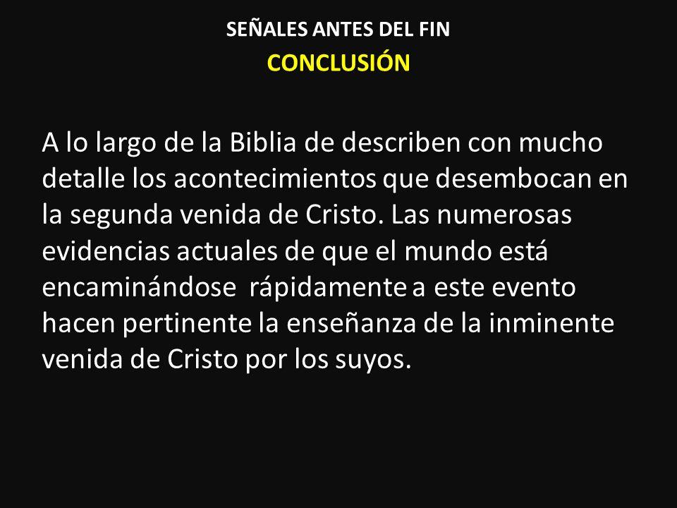 SEÑALES ANTES DEL FIN CONCLUSIÓN.