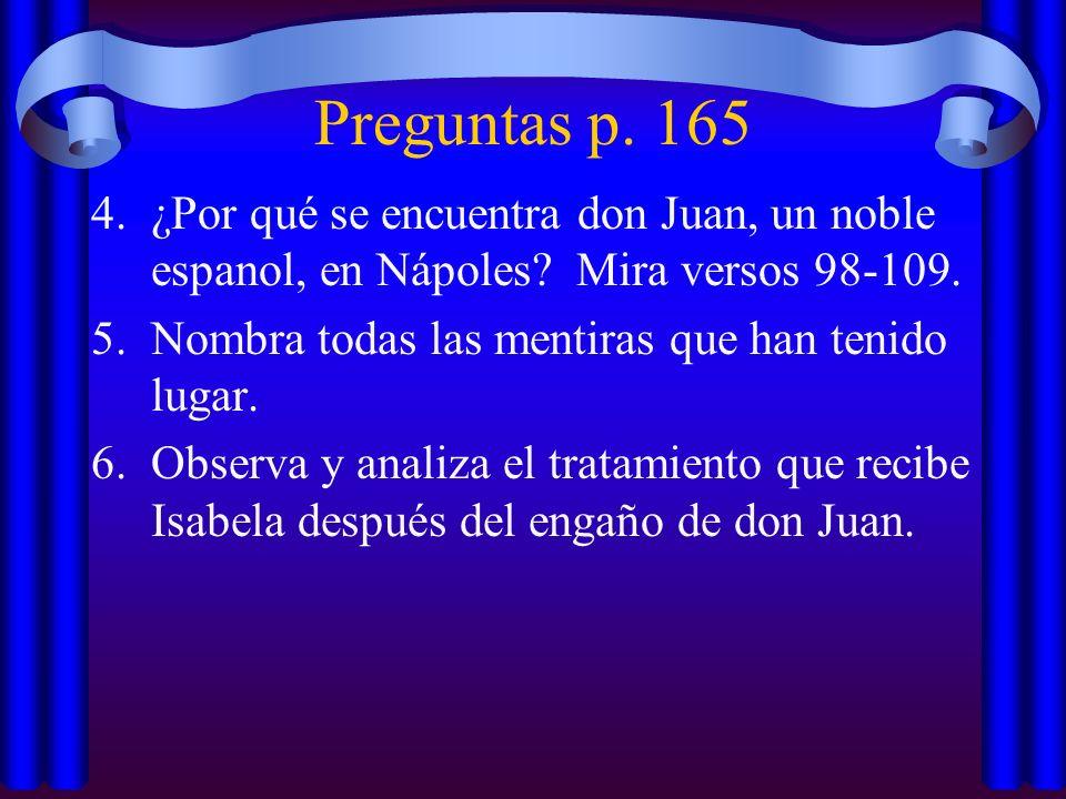 Preguntas p. 165 ¿Por qué se encuentra don Juan, un noble espanol, en Nápoles Mira versos 98-109.