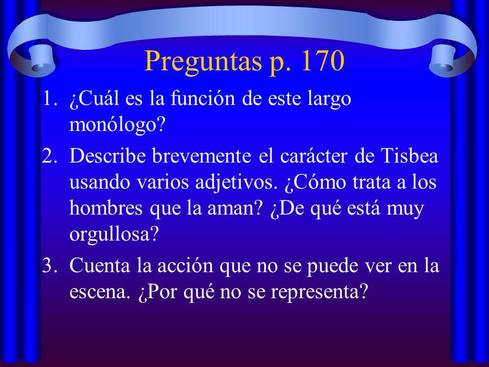 Preguntas p. 170 ¿Cuál es la función de este largo monólogo