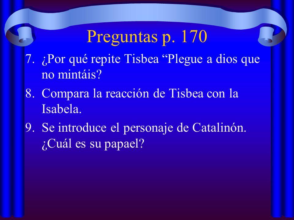 Preguntas p. 170 ¿Por qué repite Tisbea Plegue a dios que no mintáis