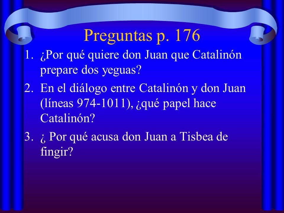 Preguntas p. 176 ¿Por qué quiere don Juan que Catalinón prepare dos yeguas