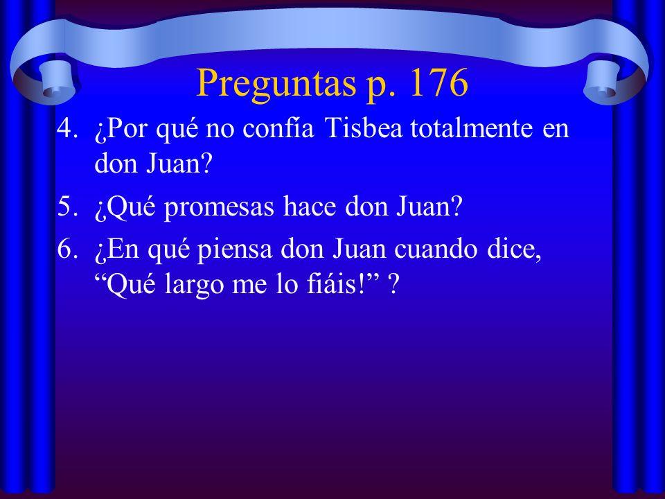 Preguntas p. 176 ¿Por qué no confía Tisbea totalmente en don Juan